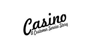 CASINO: A Customer Service Story