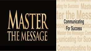 Master the Message: Communicating for Success