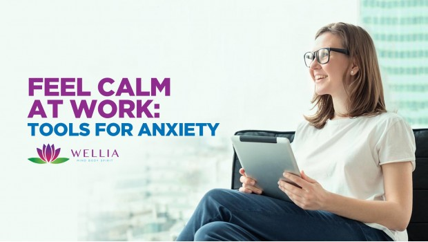 Feel Calm at Work: Tools for Stress & Anxiety