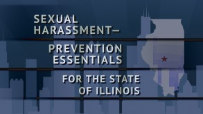 Sexual Harassment–Prevention Essentials for the State of Illinois