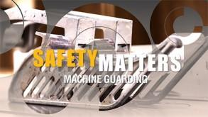 Safety Matters: Machine Guarding