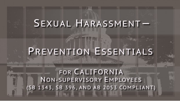Sexual Harassment–Prevention Essentials for California Non-supervisory Employees